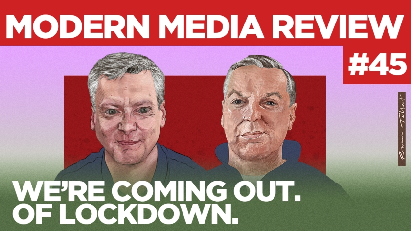 Modern Media Review Coming out of lockdown
