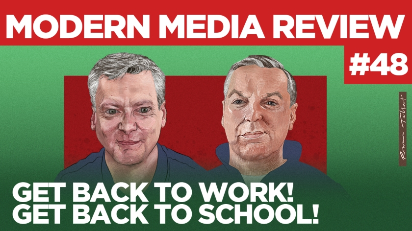 Get back to work! Get back to school! Modern Media Review 48