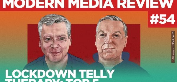 Modern Media Review Lockdown Telly Robin Gibson Sean Gollogly