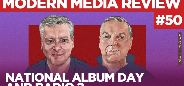 Modern Media Review National Album Day Radio 2