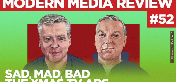 Modern Media Review Xmas TV ads Robin Gibson Sean Gollogly